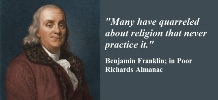 Benjamin Franklin quotes regarding those who quarrel about Christianity